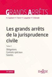 Les grands arrêts de la jurisprudence civile. Tome 2, Obligations, contrats spéciaux, sûretés, 13e édition