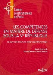 Les compétences en matière de défense sous la Ve République. Dixième Printemps du droit constitutionnel