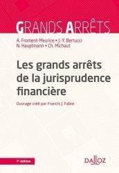 Les grands arrêts de la jurisprudence financière. 7e édition