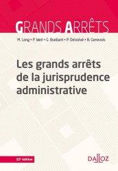 Les grands arrêts de la jurisprudence administrative. 22e édition