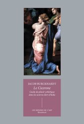 Le Cicerone. Guide du plaisir esthétique dans les oeuvres d'art d'Italie
