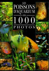 Les poissons d'aquarium en 1000 photos
