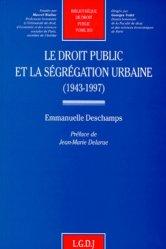 Le droit public et la ségrégation urbaine, 1943-1997