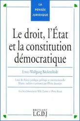 Le droit, l'Etat et la constitution démocratique. Essais de théorie juridique, politique et constitutionnelle