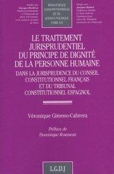 Le traitement jurisprudentiel du principe de dignité de la personne humaine. Dans la jurisprudence du Conseil constitutionnel français et du tribunal constitutionnel espagnol