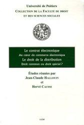 Le contrat électronique Au coeur du commerce électronique ; Le droit de la distribution Droit commun ou droit spécial