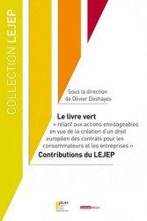 Le livre vert. Relatif aux actions envisageables en vue de la création d?un droit européen des contrats pour les consommateurs et les entreprises