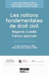 Les notions fondamentales du droit civil. Regards croisés franco-japonais