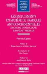 Les engagements en matière de pratiques anticoncurentielles. Analyse des droits français, européen et américain