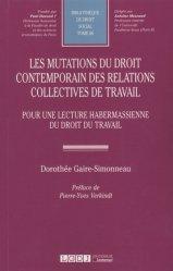 Les mutations du droit contemporain des relations collectives de travail. Pour une lecture habermassienne du droit du travail