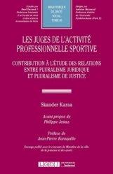 Les juges de l'activité professionnelle sportive. Contribution à l'étude des relations entre pluralisme juridique et pluralisme de justice