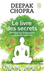 Le livre des secrets. Découvrez les dimensions cachées de votre vie