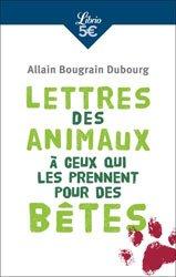 Lettres des animaux à ceux qui les prennent pour des bêtes