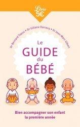 Le Guide du bébé. Bien accompagner son enfant de 0 à 1 ans