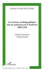 Les écritures autobiographiques chez les professeurs de la Sorbonne 1880-1940