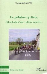 Le pelonton cycliste. Ethnologie d'une culture sportive