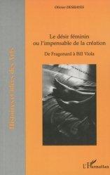 Le désir féminin ou l'impensable de la création. De Fragonard à Bill Viola