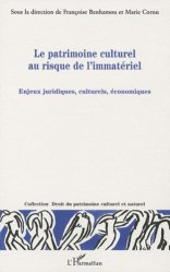 Le patrimoine culturel au risque de l'immatériel. Enjeux juridiques, culturels, économiques