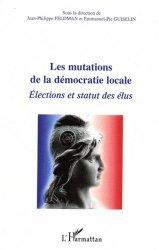 Les mutations de la démocratie locale. Elections et statut des élus
