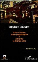 Le glaive et la balance. Droits de l'homme, justice constitutionnelle et démocratie en Amérique latine