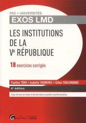 Les institutions de la Ve République. 18 exercices corrigés, 4e édition