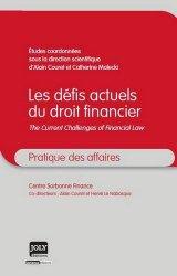 Les défits actuels du droit financier. The current challenges of financial law