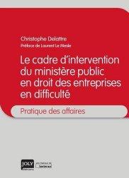 Le cadre d'intervention du ministère public en droit des entreprises en difficulté