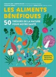 Les aliments bénéfiques. 50 trésors de la nature pour notre santé