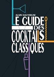 Le guide des cocktails classiques
