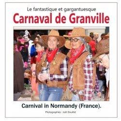 Le fantastique et gargantuesque carnaval de Granville. Carnaval in Normandy (France)