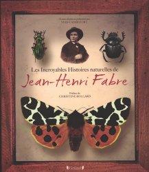 Les incroyables histoires naturelles de Jean-Henri Fabre