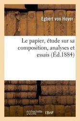 Le papier, étude sur sa composition, analyses et essais