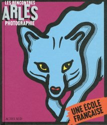Les rencontres Arles photographie 2012. Une école française, 43e édition