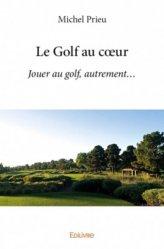 Le golf au coeur