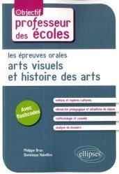 Les épreuves orales d'arts visuels et d'histoire des arts