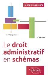 Le droit administratif en schémas. 5e édition