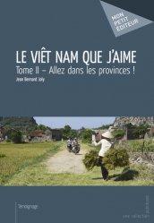 Le Viêt Nam que j'aime Tome 2 : Allez dans les provinces !