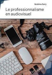 Le professionnalisme en audiovisuel