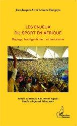 Les enjeux du sport en Afrique. Dopage, hooliganisme... et terrorisme