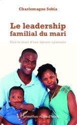 Le leadership familial du mari. Etre le mari d'une épouse épanouie