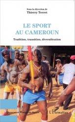 Le sport au Cameroun. Tradition, transition, diversification