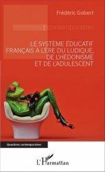 Le système éducatif français à l'ère du ludique, de l'hédonisme et de l'adulescent