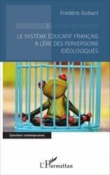 Le système éducatif français à l'ère des perversions idéologiques