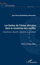 Les limites de l'union africaine dans la résolution des conflits. Compétences, objectifs, institutions et opérations