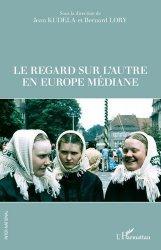 Le regard sur l'autre en Europe médiane