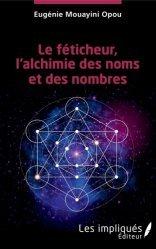 Le féticheur, l'alchimie des noms et des nombres