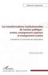 Les transformations institutionnelles de l'action publique : armées, enseignement supérieur et enseignement scolaire