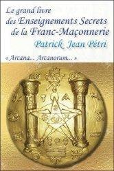 Le grand livre des Enseignements Secrets de la Franc-Maçonnerie. Arcana... Arcanorum
