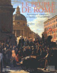 Le peuple de Rome. Représentations et imaginaire de Napoléon à l'Unité italienne