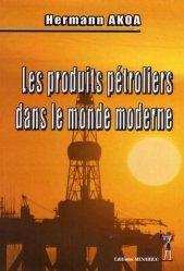 Les produits pétroliers dans le monde moderne